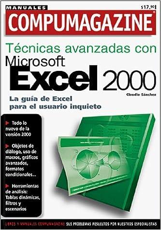 MS Excel 2000 Tecnicas Avanzadas: Manuales Compumagazine, en Espanol / Spanish (Compumagazine; Coleccion de Libros & Manuales): Claudio Sanchez, ...