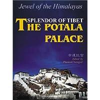 The Potala Palace: Splendor of Tibet