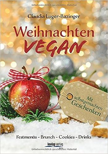 Weihnachtsmenü Vegan.Weihnachten Vegan Festmenüs Brunch Cookies Drinks Geschenke Amazon