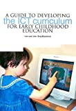 A Guide to Developing the ICT Curriculum for Early Childhood Education, John Siraj-Blatchford and Iram Siraj-Blatchford, 1858563003