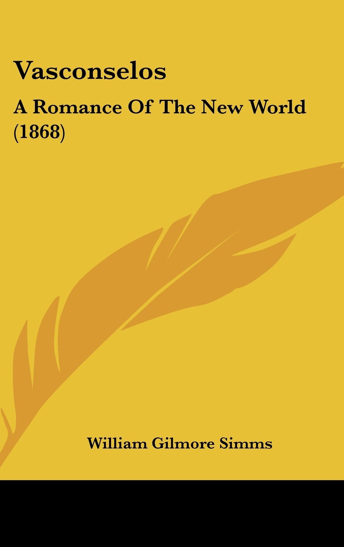 Vasconselos: A Romance Of The New World (1868) ebook