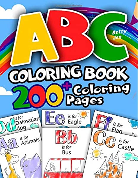 ABC Coloring Book. 200+ Coloring Pages: Color Your First Alphabet!: Jen,  Betty: 9781702617529: Amazon.com: Books