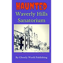 Haunted Waverly Hills (Ghostly World Kids)