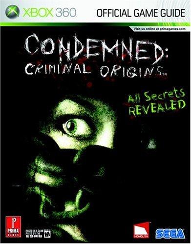 Condemned: Criminal Origins (Prima Official Game Guide)