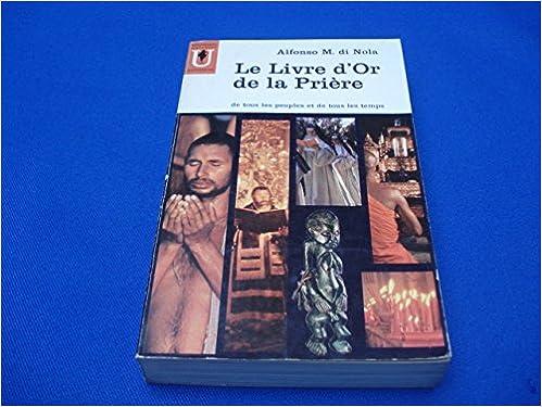 Le Livre D Or De La Priere Alfonso M Di Nola Amazon Com