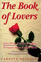 Book Of Lovers: Men Who Excite Women, Women Who Excite Men, A Personal Guide (Llewellyn's Popular Astrology Series)