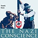 The Nazi Conscience Audiobook by Claudia Koonz Narrated by Mike Pollock