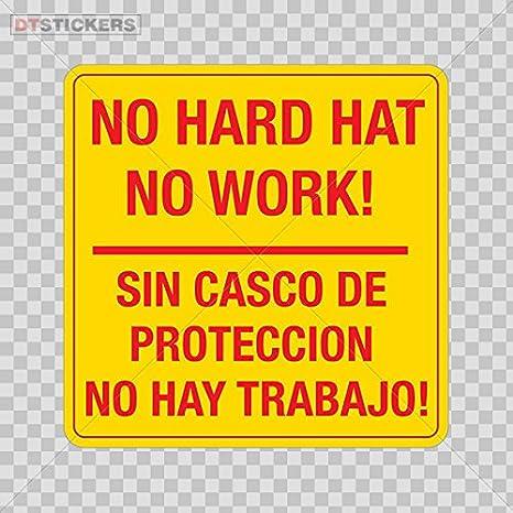 Vinyl Sticker Decals No Hard Hat No Work! Sin Casco De Proteccion No Hay Trabajo