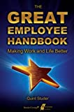 The Great Employee Handbook 1st edition by Quint Studer (2012) Paperback