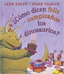 Cómo dicen feliz cumpleaños los dinosaurios?: (Spanish ...
