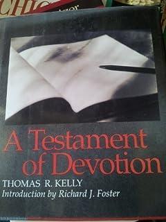 A Testament of Devotion: Thomas R  Kelly: 9780060643614: Amazon com