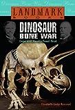 Dinosaur Bone War: Cope and Marsh's Fossil Feud (Landmark Books)