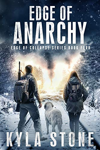 Edge of Anarchy: A Post-Apocalyptic EMP Survival Thriller (Edge of Collapse Book 4) by [Stone, Kyla]