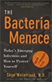 The Bacteria Menace, Skye Weintraub, 1580543529