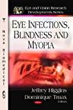 Eye Infections, Blindness and Myopia (Eye and Vision Research Developments)