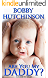 Are You My Daddy?: Emergency Series, Medical Romance (Doctor 911 Series Book 8)