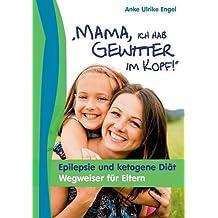 Mama, ich hab Gewitter im Kopf by Anke Ulrike Engel (2015-08-10)
