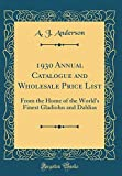 Amazon / Forgotten Books: Annual Catalogue and Wholesale Price List From the Home of the World s Finest Gladiolus and Dahlias Classic Reprint (A J Anderson)