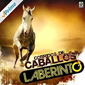 Amazon.com: Corridos de Caballos: Laberinto: MP3 Downloads