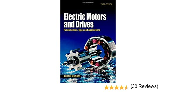 Electric motors and drives fundamentals types and applications electric motors and drives fundamentals types and applications austin hughes ebook amazon fandeluxe Images
