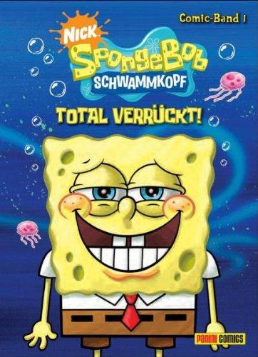 SpongeBob Schwammkopf Comic, Band 1: Total verrückt!
