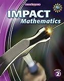 IMPACT Mathematics, Course 2, Student Edition (ELC: IMPACT MATH)