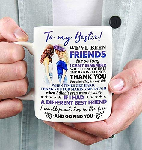 To My Bestie We've Been Friend For So Long White Coffee Mug | BFF Mugs | Gift for BFF | Birthday Gift