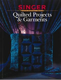 Quilted Projects and Garments (Singer Sewing Reference Library) (1996-05-06