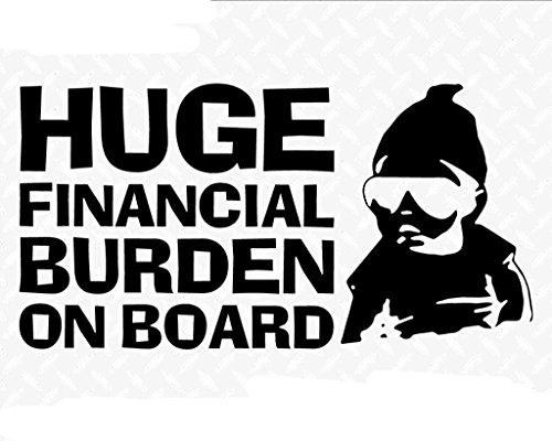 Huge Financial Burden on Board Funny Baby Carlos JDM Decal Vinyl Sticker|Cars Trucks Vans Walls Laptop| Black |6.5 x 3.5 - Ideas The Hangover Costume