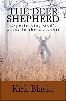 Book The Deer Shepherd: Experiencing GOD's Grace in the Outdoors