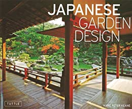 Japanese Garden Design Kindle edition by Marc P Keane Haruzo
