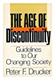 The Age of Discontinuity, Peter F. Drucker, 0060110937