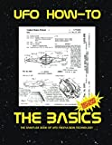 The Basics: The sampler book of ufo propulsion technology (UFO How-To Aerospace Technical Manuals) (Volume 13)