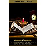 50 Masterpieces you have to read before you die Vol: 1 [newly updated] (Golden Deer Classics)