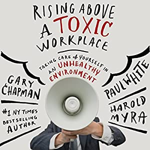 Rising Above a Toxic Workplace Audiobook