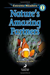 Nature's Amazing Partners, Level 1 Extreme Reader (Extreme Readers)