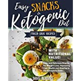 Einfach Snacks on Ketogenic Diet: Quick & Easy Keto Snack Recipes with Calculated Nutritional Values, Low-Carb and High-Fat for weight loss, Boosted energy and improved lifestyle!