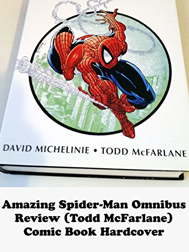 Review: Amazing Spider-Man Omnibus Review (Todd McFarlane) Comic Book Hardcover