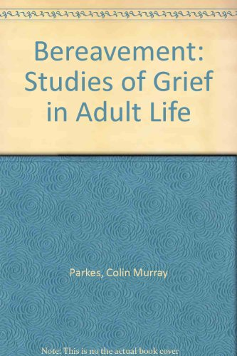 Bereavement: Studies of Grief in Adult Life