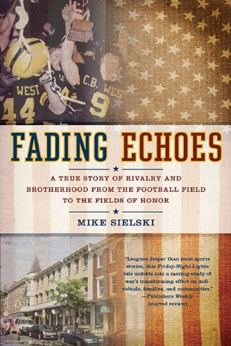 Fading Echoes: A True Story of Rivalry and Brotherhood from the Football Field to the Fields of Honor