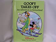 Goofy Takes Off ; An Adventure in…