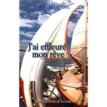 J'ai effleuré mon rêve: Récit d'aventure en mer (French Edition)
