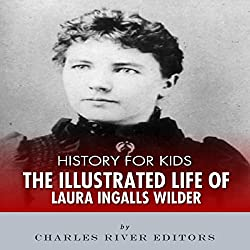 History for Kids: The Life of Laura Ingalls Wilder