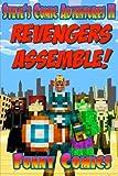 Revengers Assemble!: Steve's Comic Adventures (Minecraft Steve Adventures) (Volume 11)