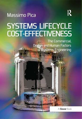 (Systems Lifecycle Cost-Effectiveness: The Commercial, Design and Human Factors of Systems Engineering)