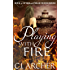 Playing With Fire (The 1st Freak House Trilogy Book 2)
