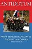 img - for Antidote: Clandestine Warfare in Modern Russia - A Mystery Novel (A Robert Cook Mystery) (Volume 1) (Polish Edition) by John P. Lonergan (2016-02-04) book / textbook / text book