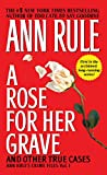 A Rose For Her Grave & Other True Cases