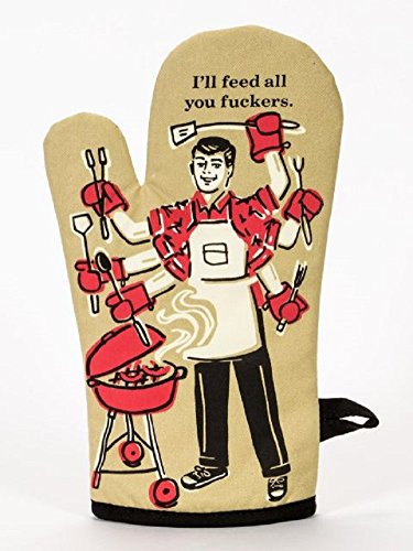 - Blue Q I'll Feed All You Fuckers Oven Mitt