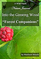Into the Ginseng Wood: Forest Companions (English Edition)